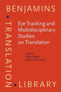 Eye Tracking and Multidisciplinary Studies on Translation PDF