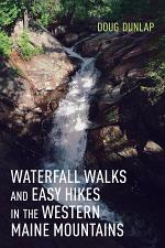 Waterfall Walks and Easy Hikes in the Western Maine Mountains