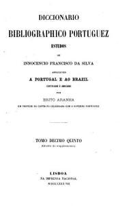 Diccionario bibliographico portuguez   7 8 do supplemento  Luiz de Camoes PDF