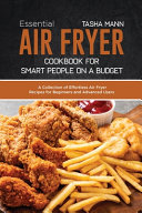 Essential Air Fryer Cookbook for Smart People on a Budget