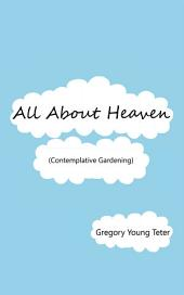 All About Heaven: (Contemplative Gardening)