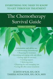 The Chemotherapy Survival Guide: Everything You Need to Know to Get Through Treatment, Edition 3