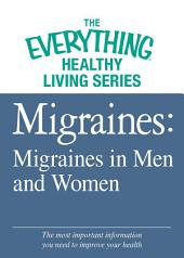 Migraines: Migraines in Women and Men: The most important information you need to improve your health