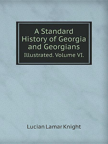 A Standard History of Georgia and Georgians