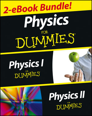 Physics For Dummies  2 eBook Bundle