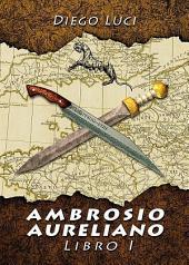 Ambrosio Aureliano. Libro I