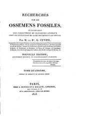 Recherches sur les ossemens fossiles,: ou l'on rétablit les caractères de plusieurs animaux dont les révolutions du globe ont détruit les espèces;