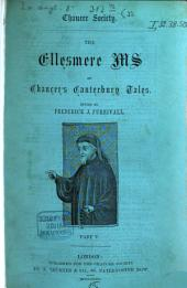 The Ellesmere Ms of Chaucer's Canterbury Tales: Volume 5