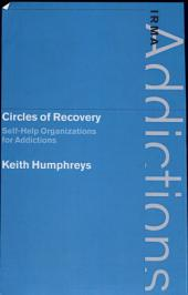 Circles of Recovery: Self-Help Organizations for Addictions
