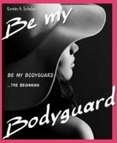 Be my Bodyguard: ...the beginning