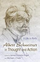 Albert Schweitzer in Thought and Action PDF