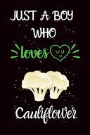 Just a Boy Who Loves Cauliflower