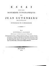 Essai sur les monuments typographiques de Jean Gutenberg... inventeur de l'imprimerie