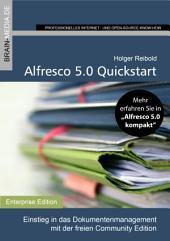 Alfresco 5.0 - Quickstart: Dokumentenmanagement und Teamwork mit der freien Community Edition