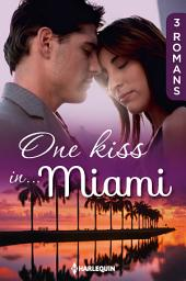 One kiss in... Miami: 3 romans