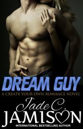 Dream Guy: a Choose Your Own Romance novel