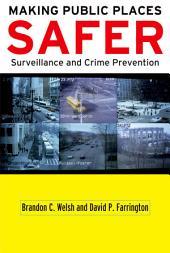 Making Public Places Safer: Surveillance and Crime Prevention