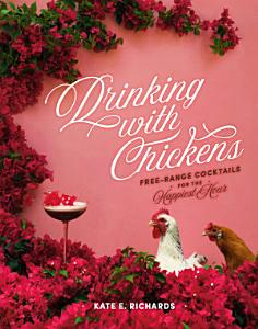 Drinking with Chickens Book