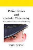 Police Ethics and Catholic Christianity