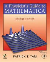 A Physicist's Guide to Mathematica: Edition 2