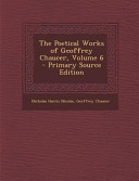 The Poetical Works of Geoffrey Chaucer  Volume 6   Primary Source Edition PDF
