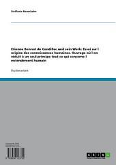 Etienne Bonnot de Condillac und sein Werk: Essai sur l origine des connoissances humaines. Ouvrage où l on réduit à un seul principe tout ce qui concerne l entendement humain
