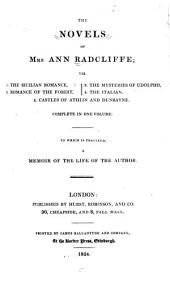 The Novels of Mrs. Ann Radcliffe ...: To which is Prefixed, a Memoir of the Life of the Author