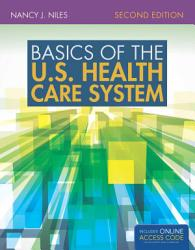 Basics of the U. S. Health Care System