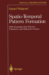 Spatio-Temporal Pattern Formation: With Examples from Physics, Chemistry, and Materials Science