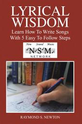 LYRICAL WISDOM: Learn How To Write Songs With 5 Easy To Follow Steps