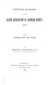Constitution and Records of the Claim Association of Johnson County, Iowa: With Introduction and Notes