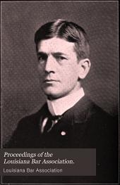 Proceedings of the Louisiana Bar Association: 1898-1905, Volumes 1-7