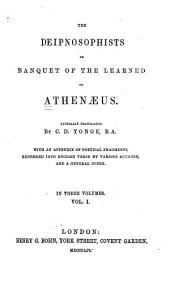 The Deipnosophists; Or, Banquet of the Learned: Volume 1