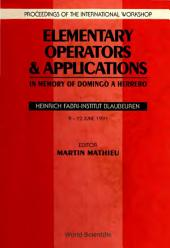 Elementary Operators and Applications: In Memory of Domingo A Herrero