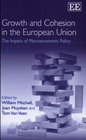 Growth and Cohesion in the European Union: The Impact of Macroeconomic Policy