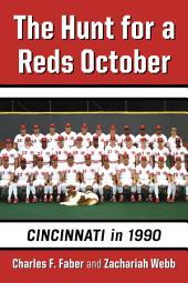 The Hunt for a Reds October: Cincinnati in 1990