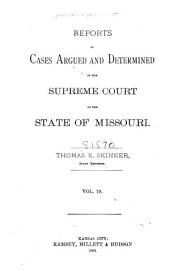 Reports of Cases Determined by the Supreme Court of the State of Missouri: Volume 78