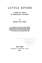 The Works of Henry Van Dyke: Volume 1