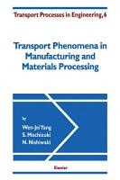 Transport Phenomena in Manufacturing and Materials Processing PDF
