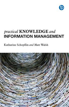 Practical Knowledge and Information Management PDF
