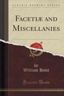 Facetiæ and Miscellanies (Classic Reprint)