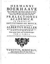 Hermanni Boerhaave ... Praelectiones academicae in proprias institutiones rei medicae. Edidit, et notas addidit Albertus Haller [...] Tomus primus [- sextus]: Respiratio. Loquela. Semen masculinum, Volume 5