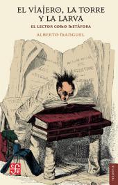El viajero, la torre y la larva: El lector como metáfora