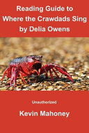 Reading Guide to Where the Crawdads Sing by Delia Owens: (Unauthorized)