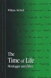 Time of Life, The: Heidegger and Ethos