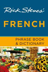Rick Steves' French Phrase Book & Dictionary: Edition 7