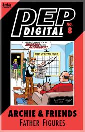 Pep Digital Vol. 008: Archie & Friends: Father Figures