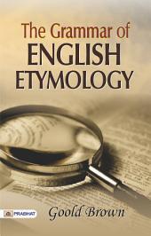 The Grammar of English Etymology
