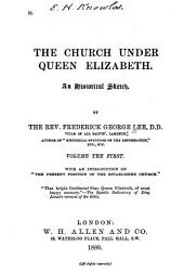 The Church Under Queen Elizabeth: An Historical Sketch, Volume 1