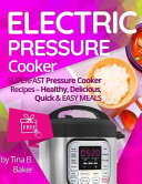 Electric Pressure Cooker  Superfast Pressure Cooker Recipes   Healthy  Delicious  Quick And Easy Meals